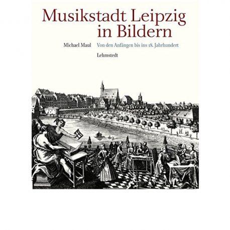 Cover, Musikstadt Leipzig in Bildern, 1. Band