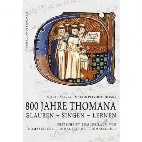 800 Jahre THOMAN GLAUBEN SINGEN LERNEN