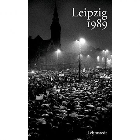 Leipzig 1989 – Eine Chronik