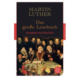 Martin Luther das große Lesebuch