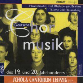 Schola Cantorum Leipzig deutsche Chormusik des 19 und 20 Jahrhunderts