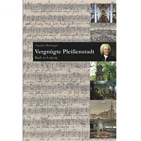 Vergnügte Pleißenstadt – Bach in Leipzig