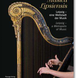 Musica Lipsiensis – Leipzig Weltstadt der Musik