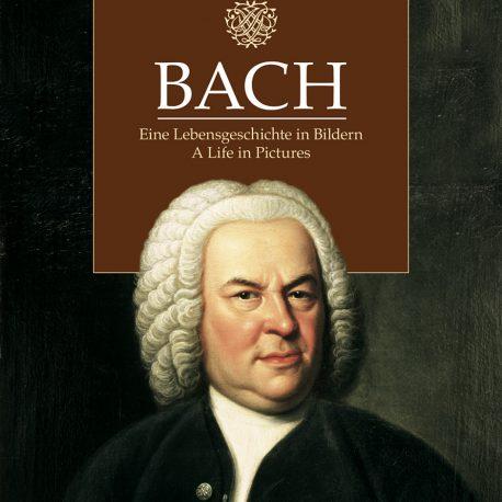 Bach. Eine Lebensgeschichte in Bildern