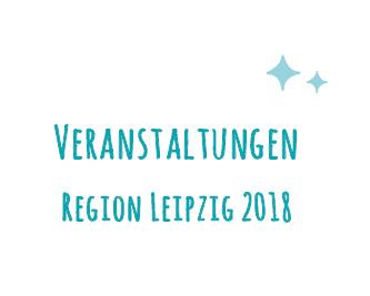 Veranstaltungshöhepunkte 2018 REGION LEIPZIG