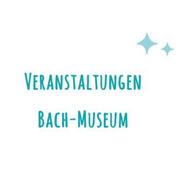 Veranstaltungen des Bach-Museums Leipzig