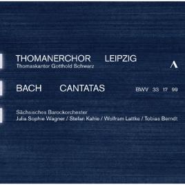 +++ Neuerscheinung +++ J. S. Bach Cantatas BWV 33, 17, 99 Thomanerchor Leipzig & Thomaskantor Gotthold Schwarz