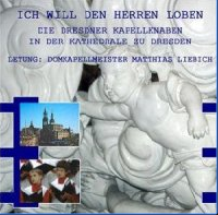 ICH WILL DEN HERREN LOBEN Dresdner Kapellknaben | Konrad Wagner