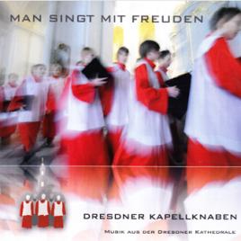 MAN SINGT MIT FREUDEN | Dresdner Kapellknaben | Musik aus der Dresdner Kathedrale