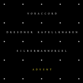 ADVENT | VOXACCORD gemeinsam mit den DRESDNER KAPELLKNABEN und Domorganist Hansjürgen Scholze (2005)