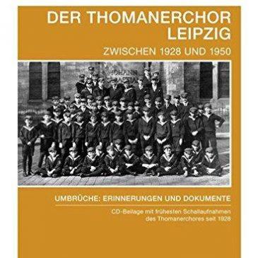 Der Thomanerchor Leipzig zwischen 1928 und 1950 – Umbrüche: Erinnerungen und Dokumente
