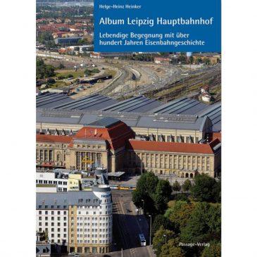Album Leipzig Hauptbahnhof - Eine lebendige Begegnung mit über hundert Jahren Eisenbahngeschichte_KulturShop_Leipzig