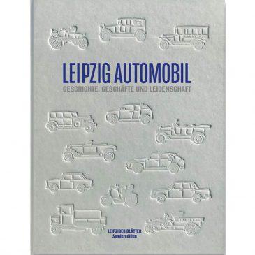 LEIPZIG AUTOMOBIL – Geschichte, Geschäfte und Leidenschaft