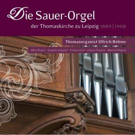 Die Sauer-Orgel der Leipziger Thomaskirche