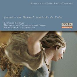 """Georg Philipp Telemann: Kantaten """"Jauchzet ihr Himmel, frohlocke du Erde!"""""""
